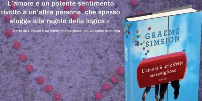 """""""L'Amore è un difetto meraviglioso"""", il romanzo di Graeme Simsion – Recensione"""
