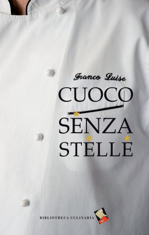 Cuoco senza stelle - Franco Luise